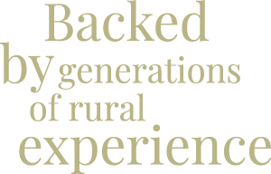 Backed by generations of rural experience